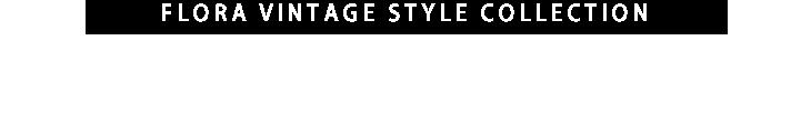 ヴィンテージから最新まで気になるアイテムを厳選したオンラインセレクトショップ。FLORA VINTAGE